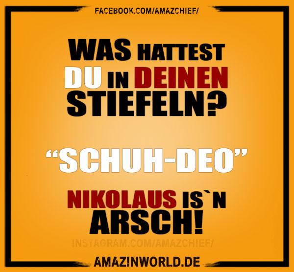 """Was hattest du in deinen Stiefeln? """"Schuh-Deo"""" Nikolaus is´n Arsch!"""