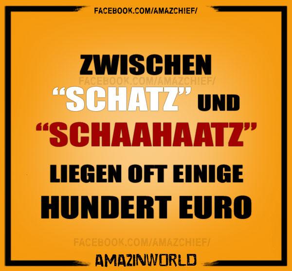 Zwischen Schatz und Schaahaatz, liegen oft einige Hundert Euro.