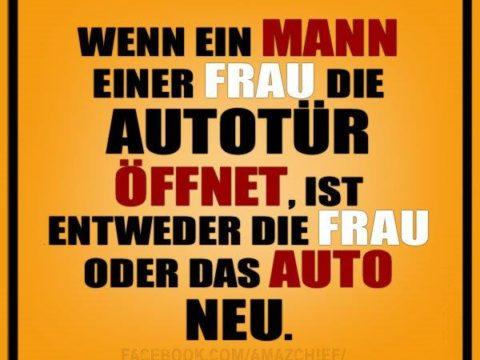 Wenn ein Mann einer Frau die Autotür öffnet, ist entweder die Frau oder das Auto neu.